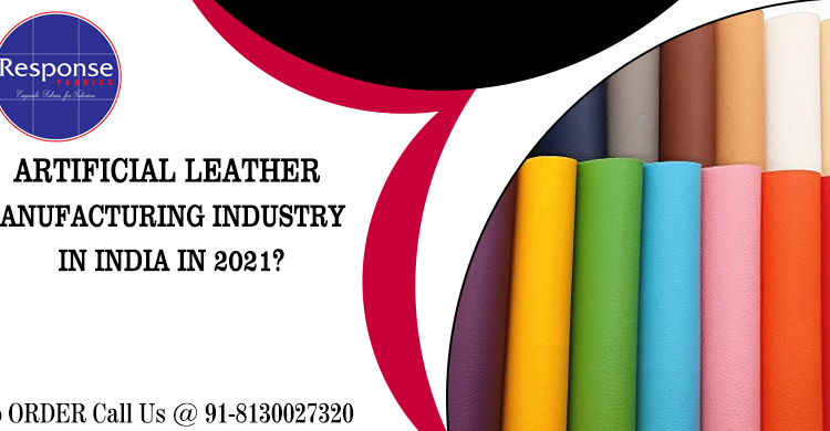 ARTIFICIAL LEATHER MANUFACTURING INDUSTRY IN INDIA IN 2021