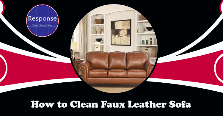 How To Clean Faux Leather Sofa