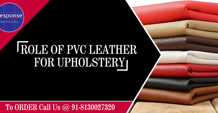 ROLE OF PVC LEATHER FOR UPHOLSTERY
