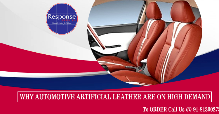 WHY AUTOMOTIVE ARTIFICIAL LEATHER ARE ON HIGH DEMAND